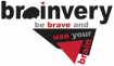 Be brave and use your brain – Brainvery